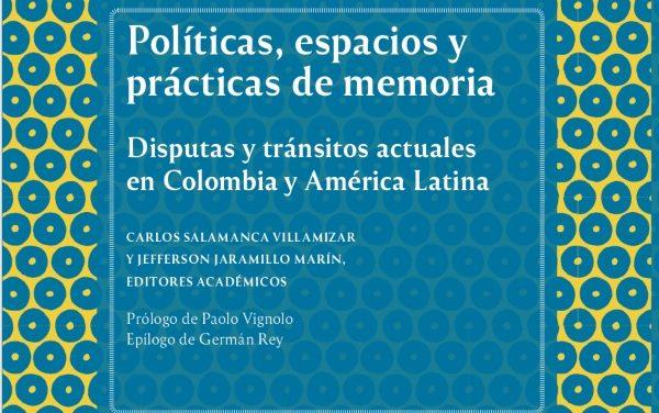 Políticas, espacios y prácticas de la memoria